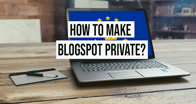 How-to-make-Blogspot-Private