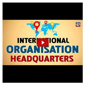 International Organisation Headquarters | General Awareness | 03-08-2017