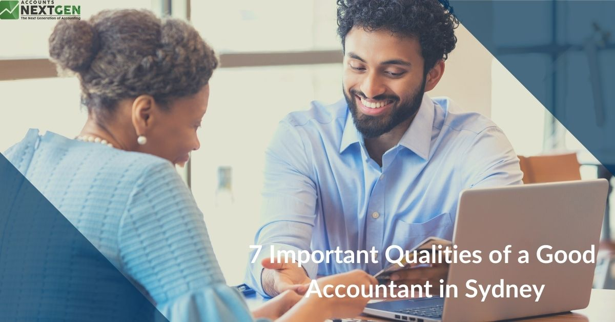 7 Important Qualities of a Good Accountant in Sydney