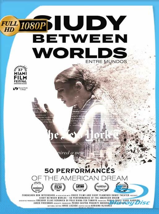 Siudy Between Worlds – 50 Performances of the American Dream (2020) Documental HD 1080p Latino [GoogleDrive] [tomyly]