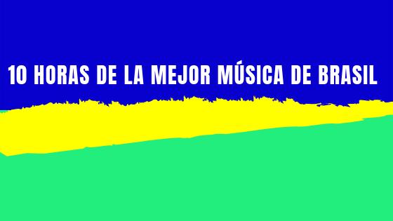 PLAYLIST DE MÚSICA BRASILERA DE TODOS LOS TIPOS