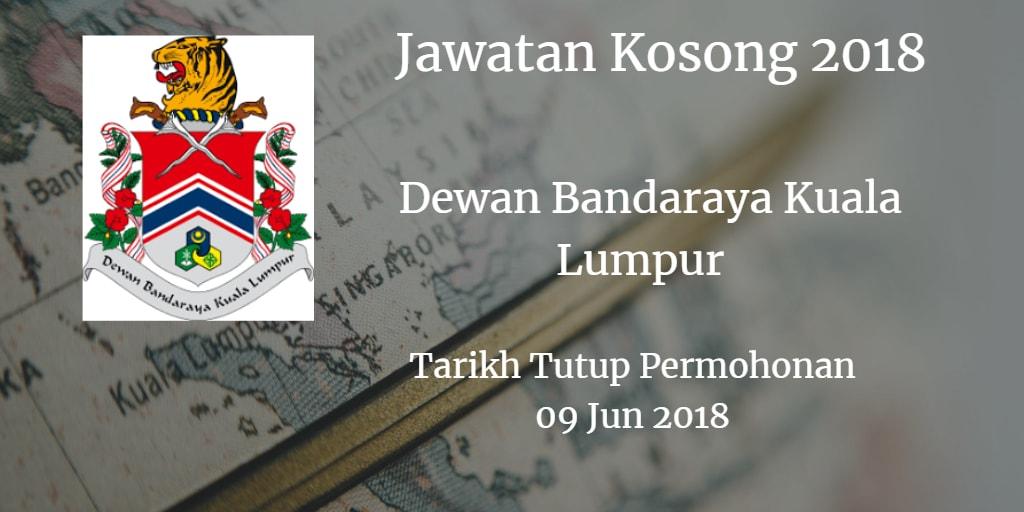 Jawatan Kosong DBKL 09 Jun 2018