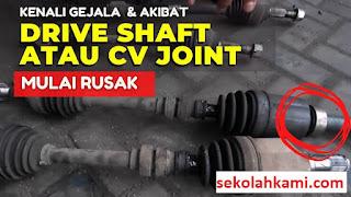 gejala drive shaft rusak
