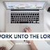 Work Unto the Lord