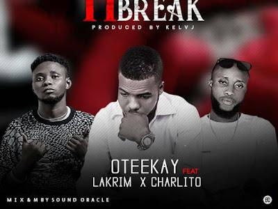 DOWNLOAD MP3: Oteekay – Heart Break ft. Lakrim x Charlito