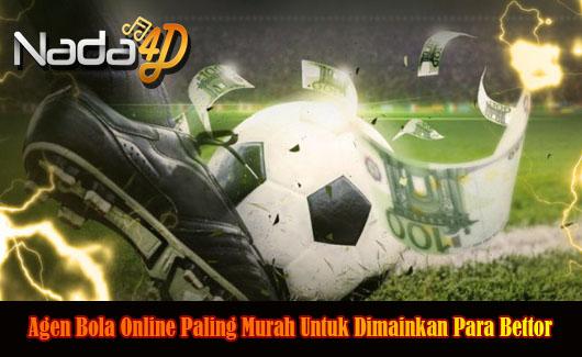 Agen Bola Online Paling Murah Untuk Dimainkan Para Bettor