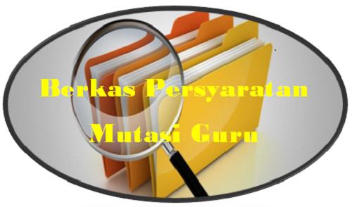 Berkas Persyaratan Mutasi Guru Sekolah SD SMP SMA SMK Terbaru