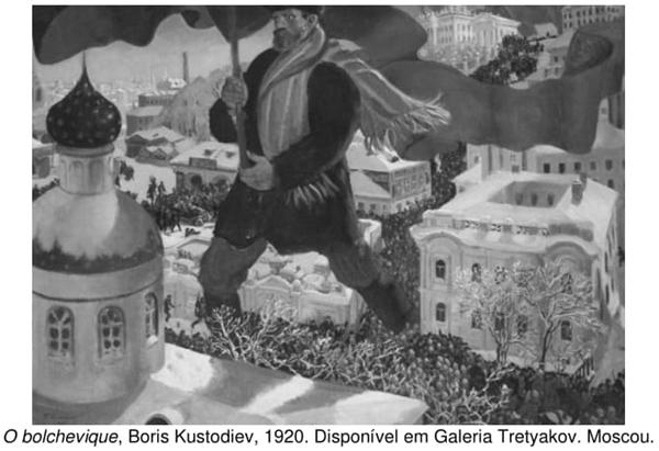 O bolchevique, Boris Kustodiev, 1920. Disponível em Galeria Tretyakov. Moscou.