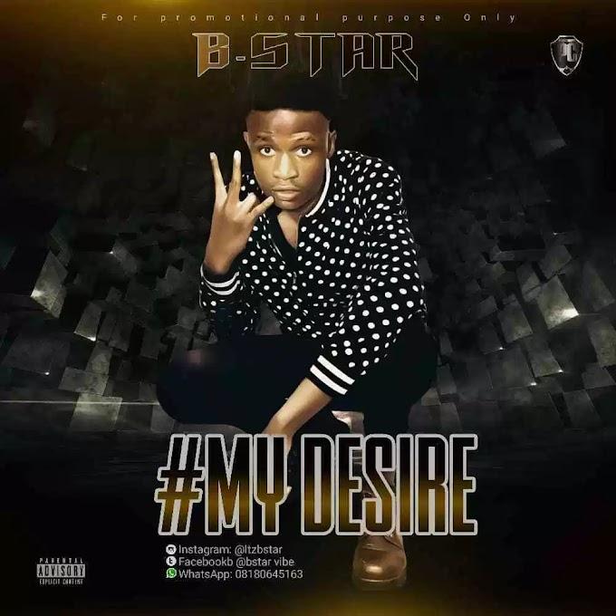 DOWNLOAD MP3: B-Star – Desire