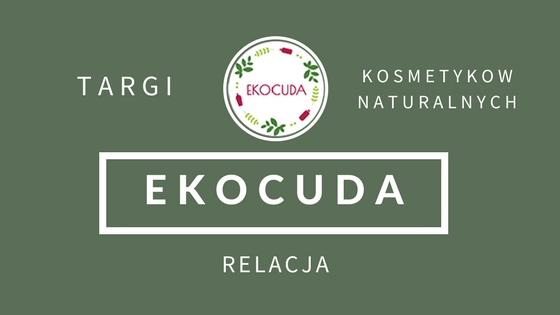 Relacja z targów kosmetyków naturalnych Ekocuda 22-23.04