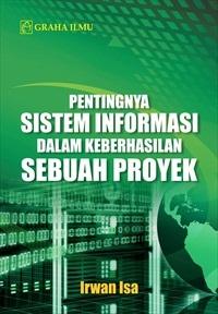 Pentingnya Sistem Informasi dalam Keberhasilan Sebuah Proyek
