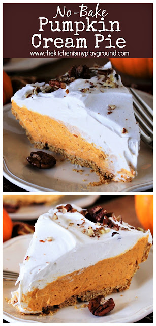 No-Bake Pumpkin Cream Pie ~ SUPER easy to make, with a creamy no-bake pumpkin filling. This will quickly become a favorite to help celebrate all those special events {or random Tuesdays} of fall!  www.thekitchenismyplayground.com