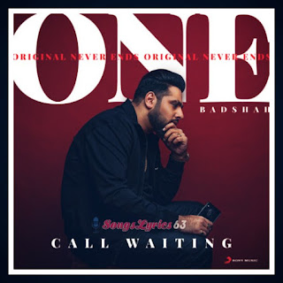 CALL WAITING Lyrics - Badshah Indian Pop [2018]