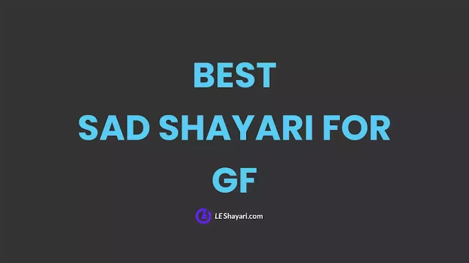 19+ BEST Sad Shayari for GF (Girlfriend) in Hindi - LeShayari
