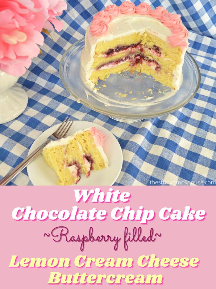 White Chocolate Chip Cake~Raspberry filled~ Lemon Cream Cheese Buttercream Cake