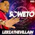 Lebza The Villain ft Tete - Soweto (2017) [Download]