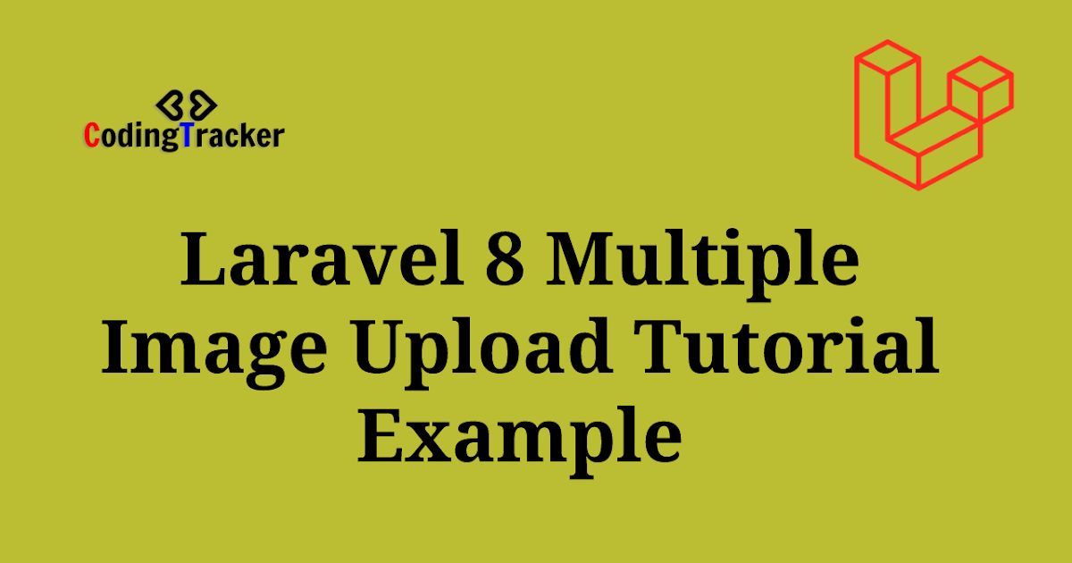 Laravel 8 Multiple Image Upload Tutorial Example