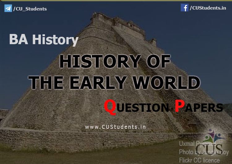 BA History History of The Early World - Previous Question Papers