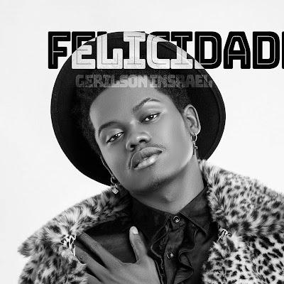 Gerilson Insrael - Felicidade (Afro Pop) [Download]
