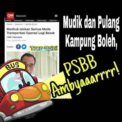 Mudik dan Pulang Kampung Boleh, PSBB Ambyaaarrrr!