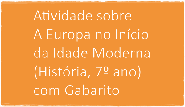 atividade-sobre-a-europa-no-inicio-da-idade-moderna-historia-7-ano-com-gabarito