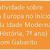 Atividade sobre A Europa no Início da Idade Moderna (História, 7º ano) com Gabarito