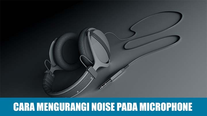 Bagaimana Cara Mengaktifkan Pengaturan Noise di PC Windows