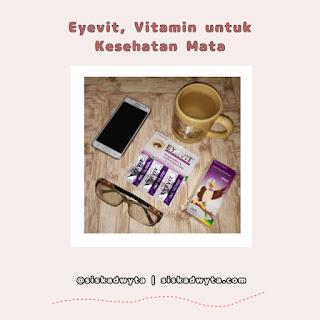 Eyevit, vitamin untuk kesehatan mata