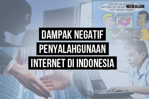 Dampak Negatif Penyalahgunaan Internet di Indonesia