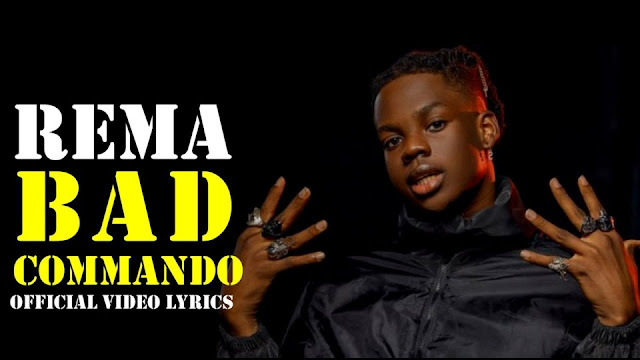 Rema – Bad Commando (Lyric Video) (Mp4 Download)