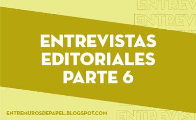 Entrevistas editoriales parte 6