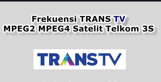 Frekuensi Trans TV Terbaru Satelit Palapa dan Telkom