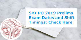 SBI PO 2019 Prelims Exam Dates and Shift Timings: Check Here