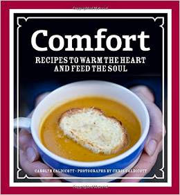 Comfort: Recipes To Warm The Heart and Feed The Soul