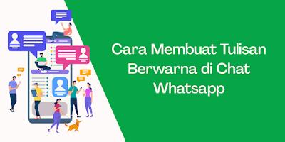 Cara Membuat Tulisan Berwarna di Chat Whatsapp