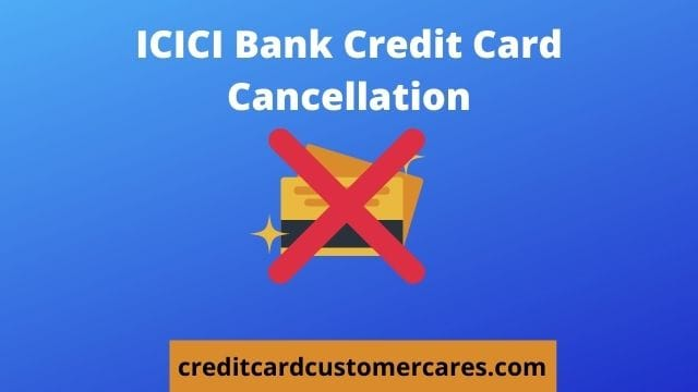 ICICI Bank Credit Card Cancellation
