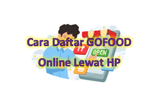 Cara Daftar GOFOOD Online Lewat HP 2020
