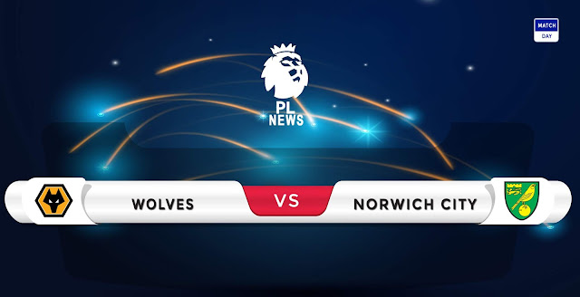 Wolves vs Norwich Prediction & Match Preview