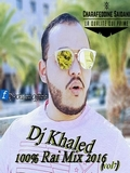 Dj Khaled-100% Rai Live Vol.7 2016