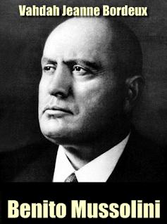 Benito Mussolini , the man