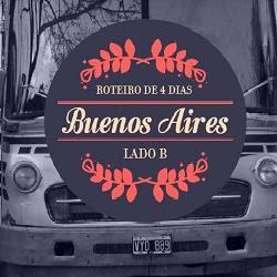 Roteiro de 4 dias Buenos Aires Lado B