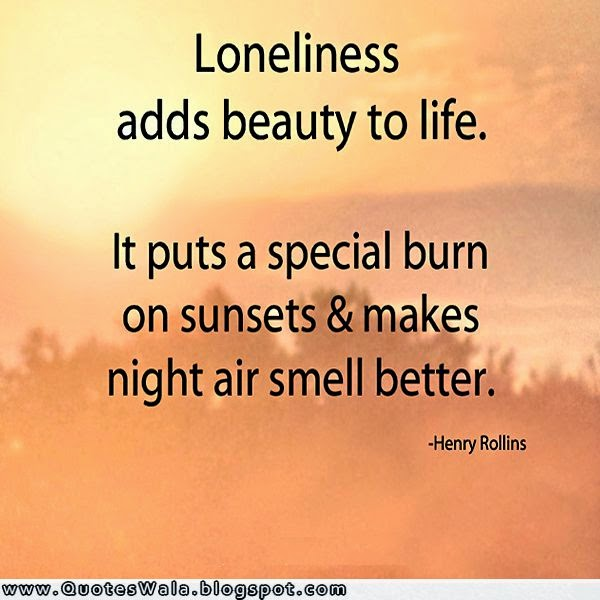 Some Lonely Quotes: Loneliness Quotes And Sayings
