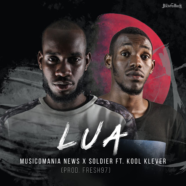 Musicomania News x Soldier ft. Kool Klever - Lua