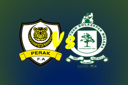 Live Streaming Perak Vs Melaka United Liga Super Malaysia 2019 #LS15