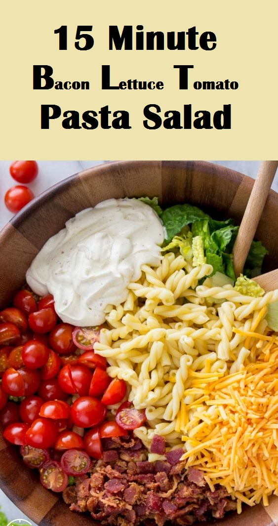 15 Minute BLT Pasta Salad