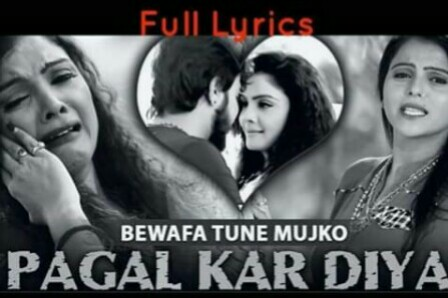bewafa tune mujko pagal hi kar diya lyrics