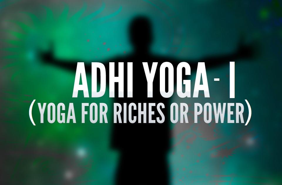 Adhi Yoga-I