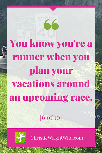 You know you're a runner when... || Christie Wright Wild || If you plan your vacations around upcoming races, whether it be a 5k, a 10k, a half marathon, or a full marathon, you're a runner.