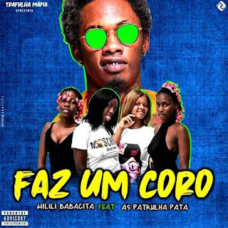 baixar nova musica de Wilili Feat. As Patrulha Pata - Faz Um Coro (Kuduro) Download Mp3,Baixar Mp3, Baixar 2020,  2020, 2019, Download Grátis