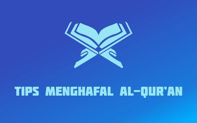 Tips Menghafal Al-Qur'an